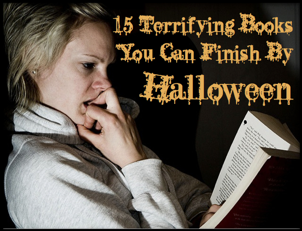 15 Terrifying Books You Can Finish By Halloween