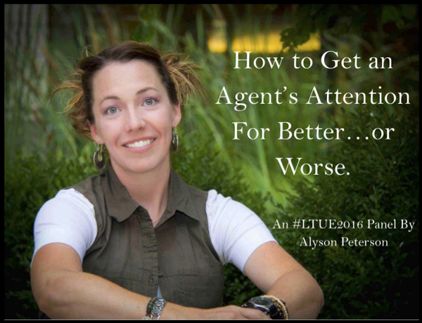 How to Attract (or Piss Off) a Writing Agent - #LTUE2016