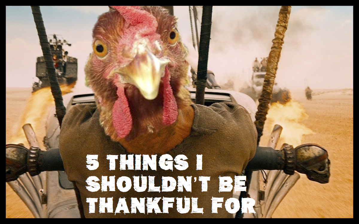 5 Things I Shouldn't Be Thankful For