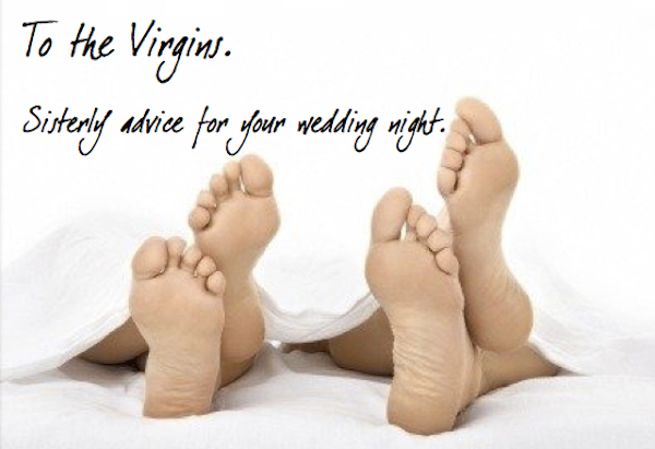 To The Virgins Sisterly Advice For Your Wedding Night